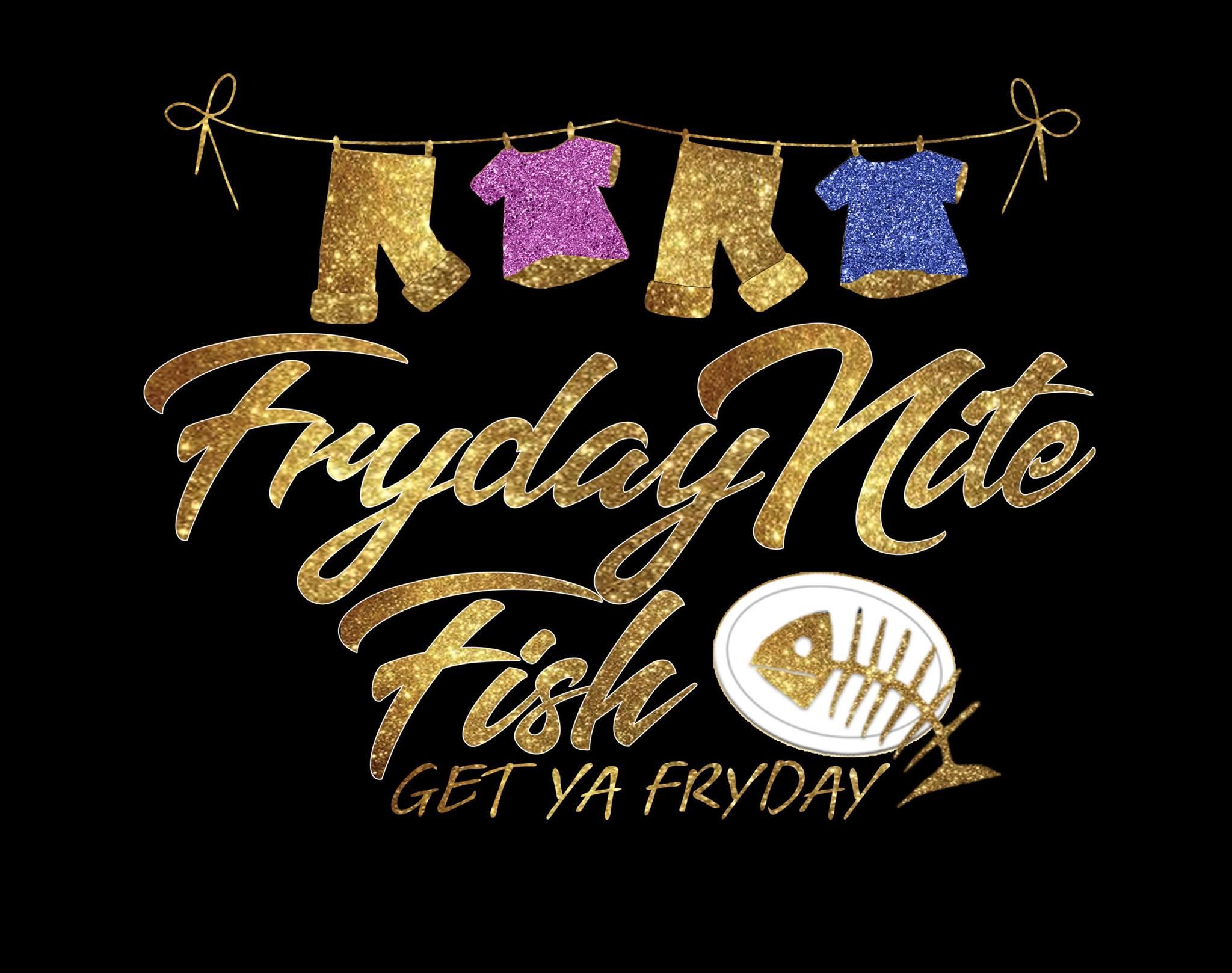 Fryday Nite Fish